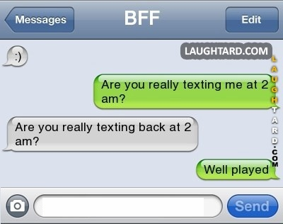 Are you really texting at 2am? - LAUGHTARD