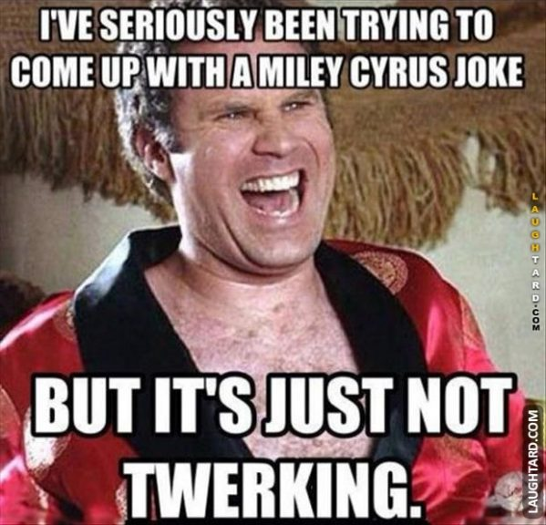It's just not twerking.