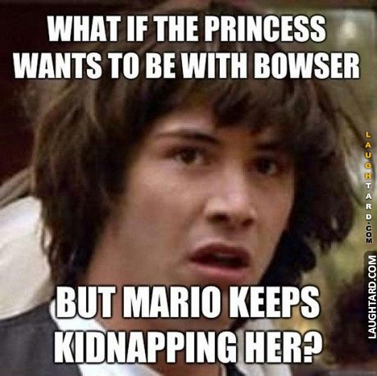 What if the princess wants to be with bowser?