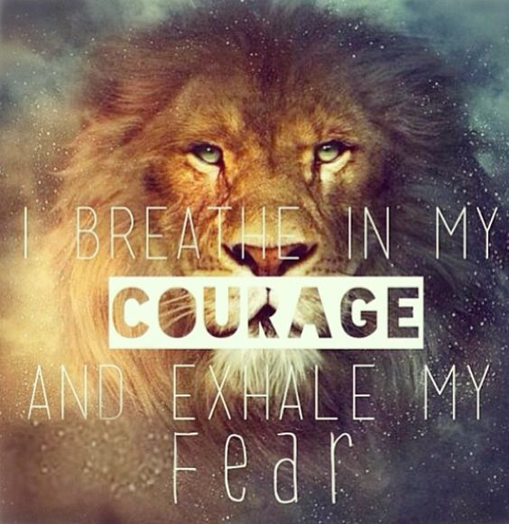 Breathe in courage