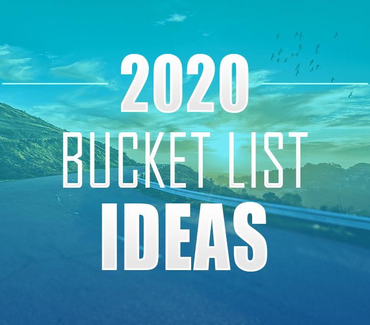2020 Bucket List Ideas