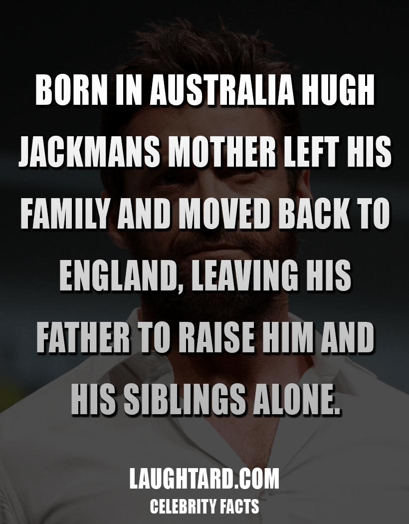 Fact About Hugh Jackmans Up Bringing 5951160
